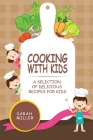 Cooking with Kids: A Selection of Delicious Recipes for Kids Cover Image