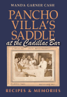 Pancho Villa's Saddle at the Cadillac Bar: Recipes and Memories Cover Image