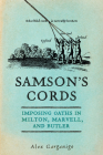 Samson's Cords: Imposing Oaths in Milton, Marvell, and Butler Cover Image