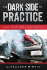 The Dark Side of Practice: Inside look at the dirty side of Personal Injury Practice Cover Image