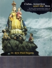 Cuba, America, and the Sea: The Story of the Immigrant Boat Analuisa and 500 Years If History Between Cuba and America Cover Image