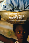 The World Is Moving Around Me: A Memoir of the Haiti Earthquake Cover Image