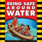 Being Safe Around Water (Be Safe) Cover Image