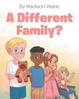 A Different Family? Cover Image