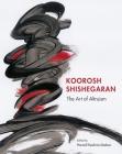 Koorosh Shishegaran: The Art of Altruism Cover Image