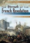 The Aftermath of the French Revolution Cover Image