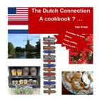 The Dutch Connection: A Cookbook ? Cover Image