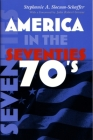 America in the Seventies (America in the Twentieth Century) Cover Image