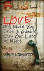 Love Will Make You Drink and Gamble, Stay Out at Night Cover Image