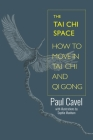 Tai Chi Space: How to Move in Tai Chi and Qi Gong Cover Image