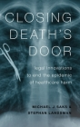 Closing Death's Door: Legal Innovations to End the Epidemic of Healthcare Harm Cover Image