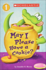 May I Please Have a Cookie? (Scholastic Reader: Level 1) Cover Image