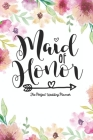 Maid of Honor The Perfect Wedding Planner: Journal To Do List, Important Dates, Budget Planning and Lined Blank Pages Cover Image