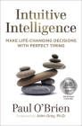 Intuitive Intelligence: Make Life-Changing Decisions with Perfect Timing Cover Image