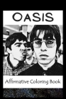 Affirmative Coloring Book: Oasis Inspired Designs Cover Image