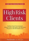High Risk Clients: Evidence-Based Assessment & Clinical Tools to Recognize and Effectively Respond to Mental Health Crises Cover Image