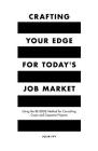 Crafting Your Edge for Today's Job Market: Using the Be-Edge Method for Consulting Cases and Capstone Projects Cover Image