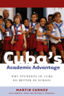 Cubaas Academic Advantage: Why Students in Cuba Do Better in School Cover Image