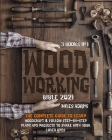 Woodworking Bible 2021 (3 books in 1): The Complete Guide To Learn Woodcraft & Follow Step-By-Step Plans And Projects to Share With Your Loved Ones Cover Image