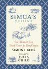 Simca's Cuisine: One Hundred Classic French Recipes for Every Occasion Cover Image