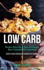 Low Carb: Perdere peso con il piano di dieta a basso contenuto di carboidrati (Ricette a basso contenuto di carboidrati per cola Cover Image