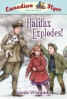 Canadian Flyer Adventures #17: Halifax Explodes! Cover Image