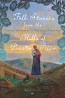 Folk Stories from the Hills of Puerto Rico / Cuentos folklóricos de las montañas de Puerto Rico (Critical Caribbean Studies) Cover Image
