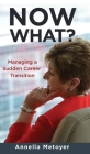 Now What? Managing a Sudden Career Transition Cover Image