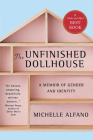 The Unfinished Dollhouse: A Memoir of Gender and Identity Cover Image