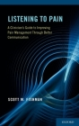 Listening to Pain: A Clinician's Guide to Improving Pain Management Through Better Communication Cover Image