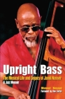 Upright Bass The Musical Life and Legacy of Jamil Nasser: A Jazz Memoir Cover Image