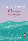 2 Minutes to Sleep, Volume 3: Everyday Self-Care for a Better Night's Rest Cover Image