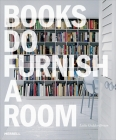 Books Do Furnish a Room: Organize, Display, Store Cover Image