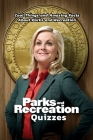 Parks And Recreation Quizzes: Cool Things and Amazing Facts About Parks and Recreation: Parks And Recreation Trivia Cover Image