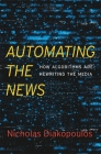 Automating the News: How Algorithms Are Rewriting the Media Cover Image