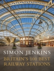 Britain's 100 Best Railway Stations Cover Image