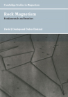 Rock Magnetism: Fundamentals and Frontiers (Cambridge Studies in Magnetism #3) Cover Image