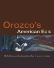 Orozco's American Epic: Myth, History, and the Melancholy of Race Cover Image