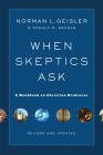 When Skeptics Ask: A Handbook on Christian Evidences Cover Image