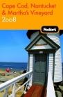 Fodor's Cape Cod, Nantucket & Martha's Vineyard 2008 Cover Image
