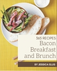 365 Bacon Breakfast and Brunch Recipes: Keep Calm and Try Bacon Breakfast and Brunch Cookbook Cover Image