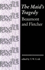 The Maid's Tragedy: Beaumont and Fletcher (Revels Plays) Cover Image