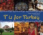 T is for Turkey (World Alphabets) Cover Image