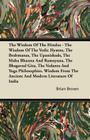 The Wisdom of the Hindus - The Wisdom of the Vedic Hymns, the Brabmanas, the Upanishads, the Maha Bharata And Ramayana, the Bhagavad Gita, the Vedanta Cover Image