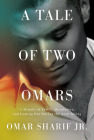 A Tale of Two Omars: A Memoir of Family, Revolution, and Coming Out During the Arab Spring Cover Image