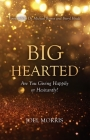 Big Hearted: Are You Giving Happily or Hesitantly? Cover Image