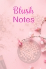 Blush Notes: Ultimate Blush Notebook For Blush Girl And Women Who Like Blush Notes. Indulge Into Fantasy Romance Books And Get The Cover Image