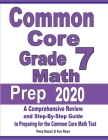 Common Core Grade 7 Math Prep 2020: A Comprehensive Review and Step-By-Step Guide to Preparing for the Common Core Math Test Cover Image