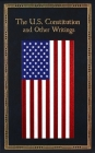 The U.S. Constitution and Other Writings (Leather-bound Classics) Cover Image