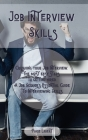 Job Interview Skills: Crushing your Job Interview: the most easy steps to getting hired. A Job Seeker's Essential Guide to Interviewing Skil Cover Image